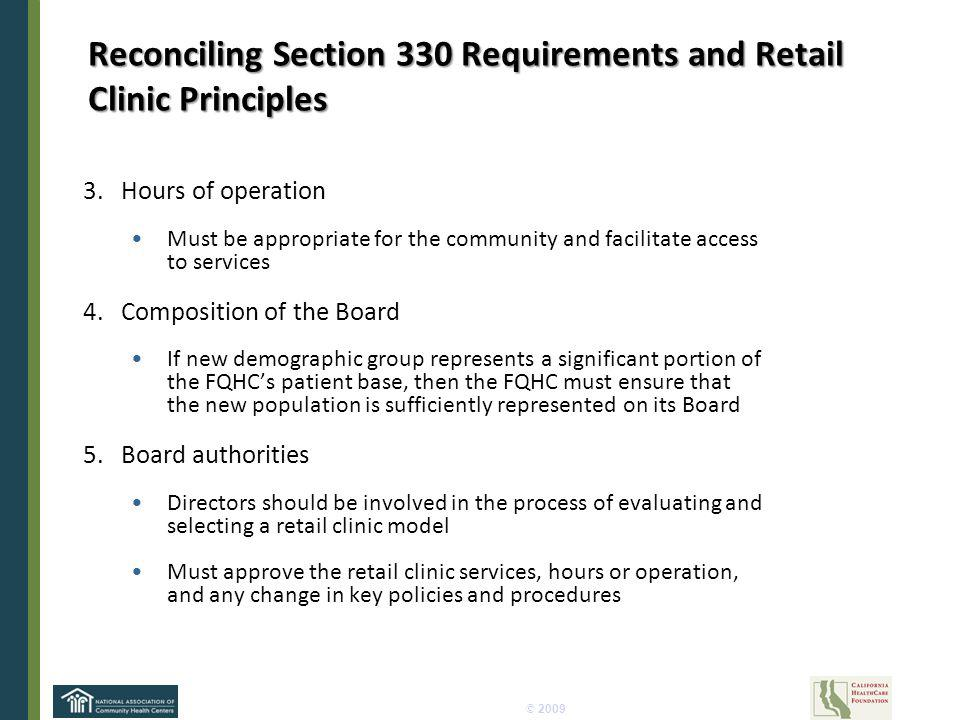 © 2009 Reconciling Section 330 Requirements and Retail Clinic Principles 3.