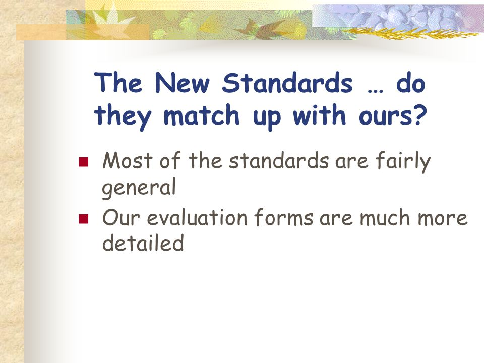 The New Standards … do they match up with ours.