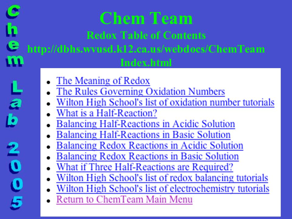 Chem Team Redox Table of Contents http://dbhs.wvusd.k12.ca.us/webdocs/ChemTeam Index.html