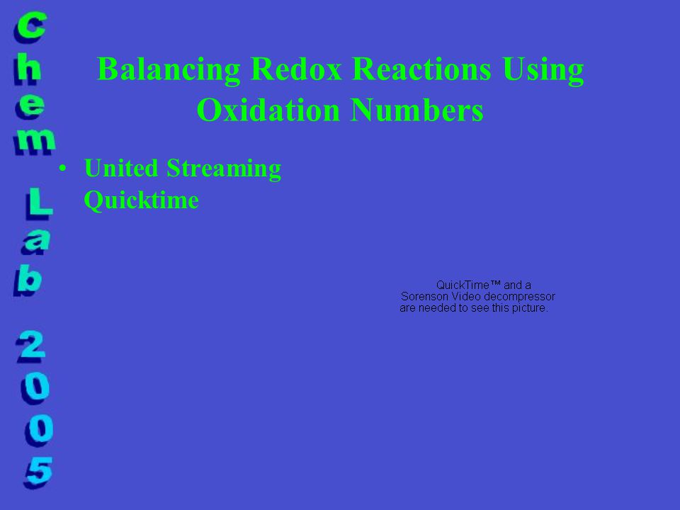 Balancing Redox Reactions Using Oxidation Numbers United Streaming Quicktime