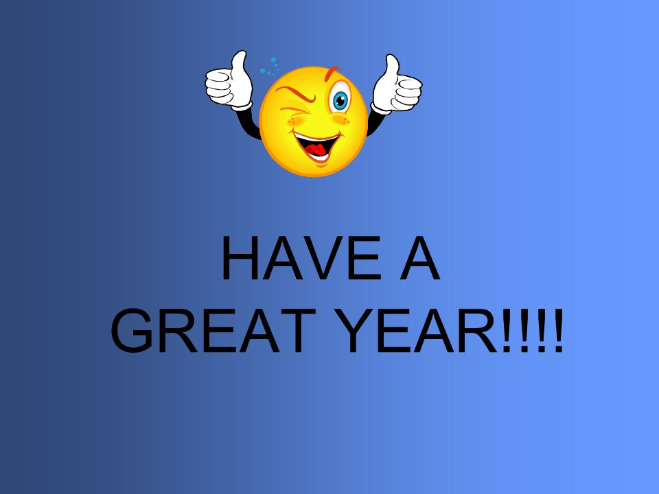 HAVE A GREAT YEAR!!!!