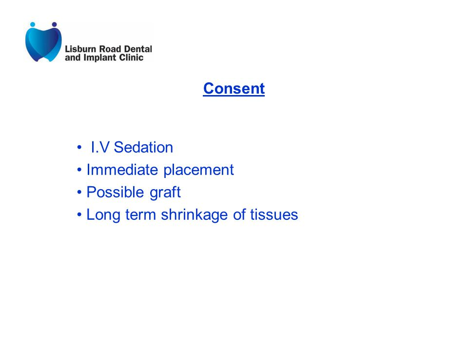 Consent I.V Sedation Immediate placement Possible graft Long term shrinkage of tissues