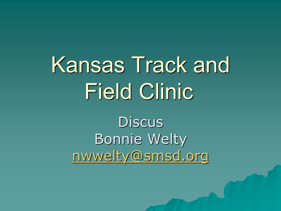 Kansas Track and Field Clinic Discus Bonnie Welty nwwelty@smsd.org