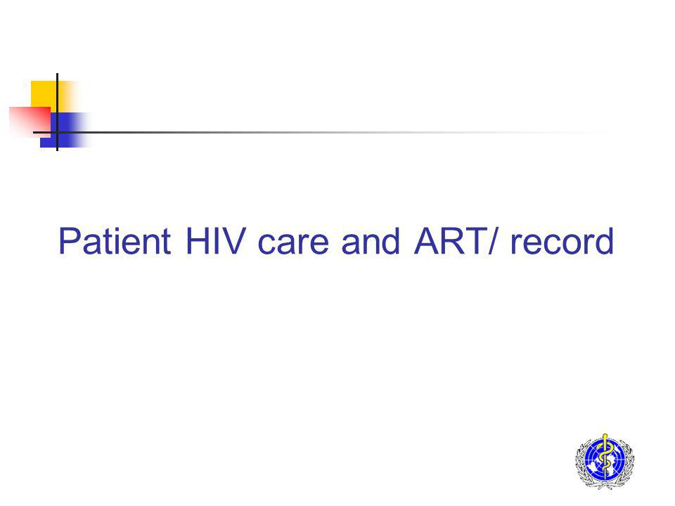 Patient HIV care and ART/ record