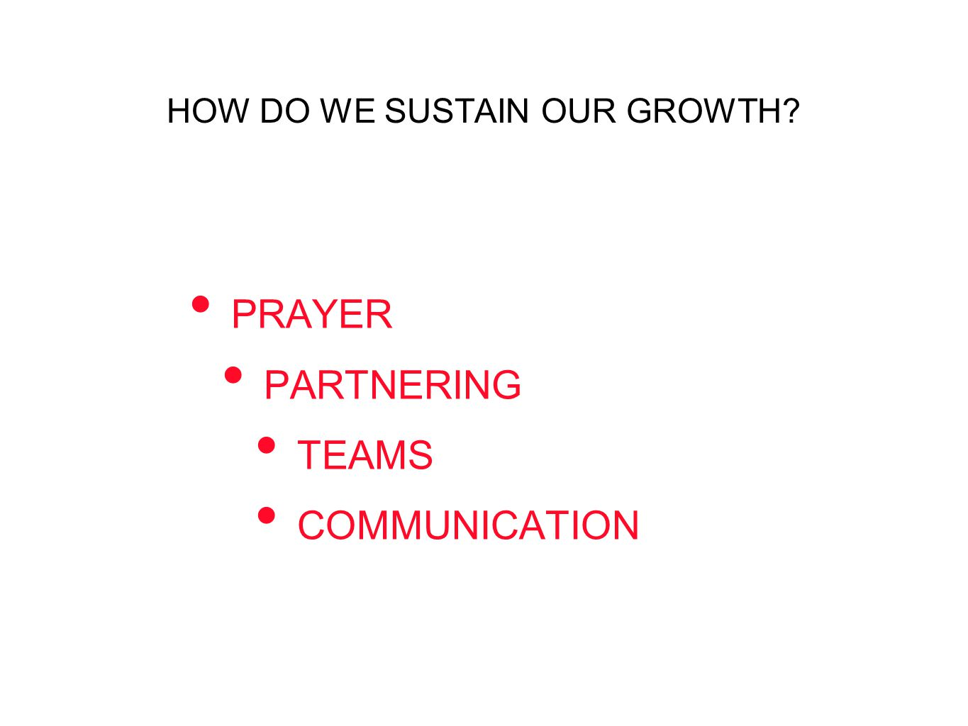 HOW DO WE SUSTAIN OUR GROWTH? PRAYER PARTNERING TEAMS COMMUNICATION
