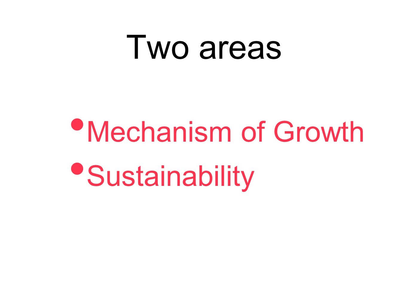 Two areas Mechanism of Growth Sustainability