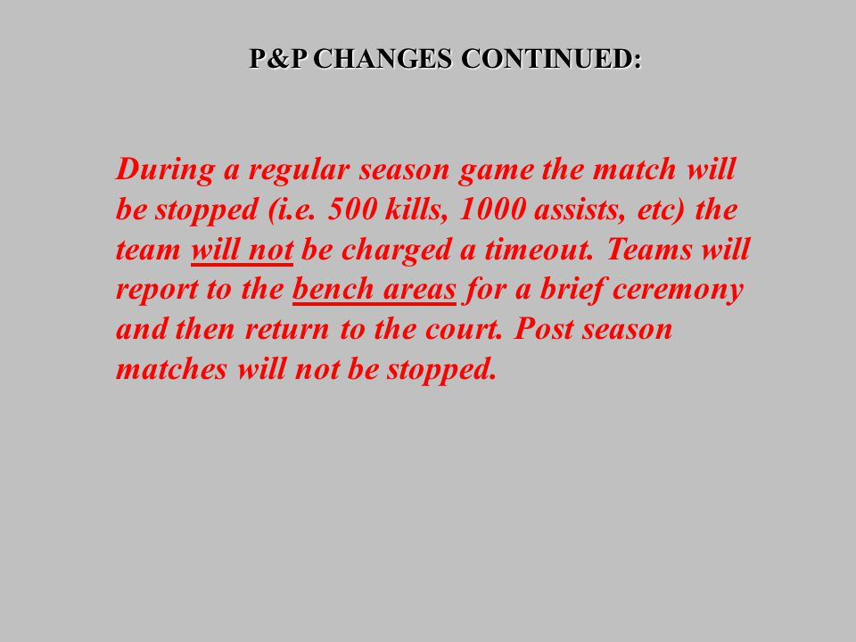 P&P CHANGES CONTINUED: During a regular season game the match will be stopped (i.e.