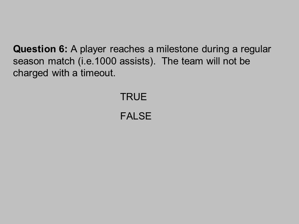 Question 6: A player reaches a milestone during a regular season match (i.e.1000 assists).