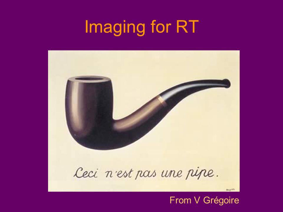 Imaging for RT From V Grégoire