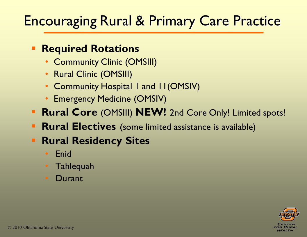 © 2010 Oklahoma State University 19 hour Rural Health Option It is not too late but you must apply.
