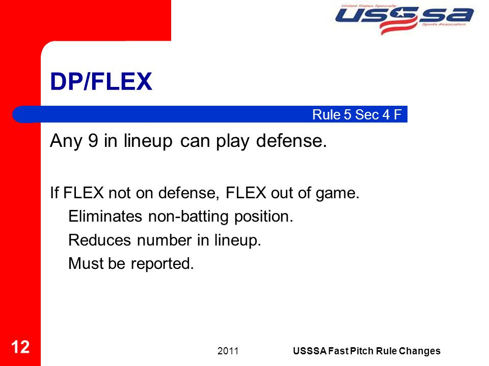 Any 9 in lineup can play defense. If FLEX not on defense, FLEX out of game. Eliminates non-batting position. Reduces number in lineup. Must be reporte