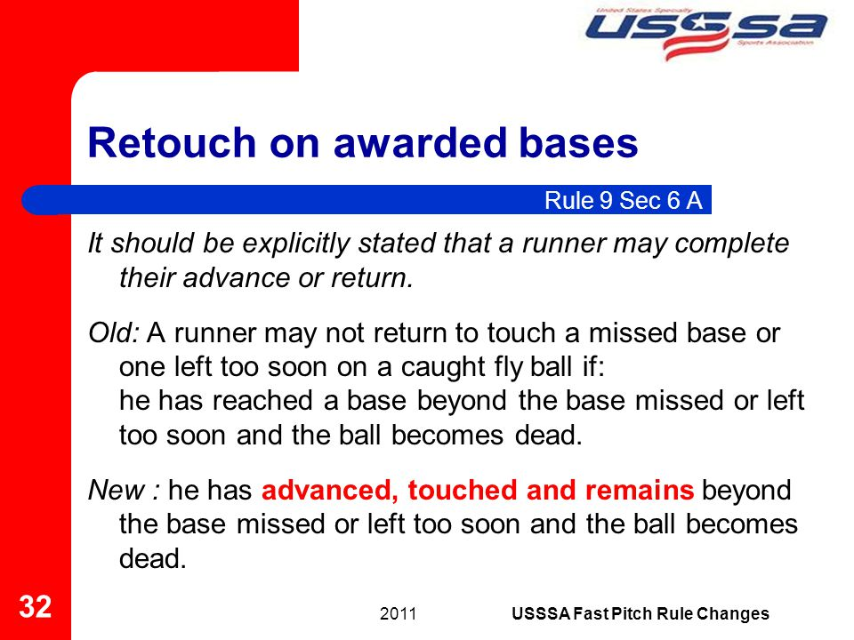 Retouch on awarded bases It should be explicitly stated that a runner may complete their advance or return. Old: A runner may not return to touch a mi