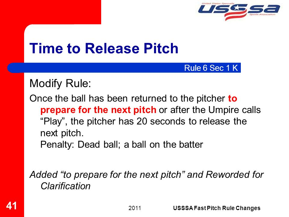 Time to Release Pitch Modify Rule: Once the ball has been returned to the pitcher to prepare for the next pitch or after the Umpire calls Play, the pi