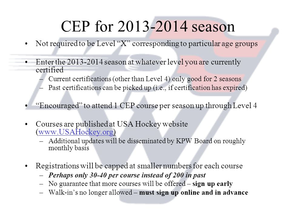 CEP for 2013-2014 season Not required to be Level X corresponding to particular age groups Enter the 2013-2014 season at whatever level you are curren