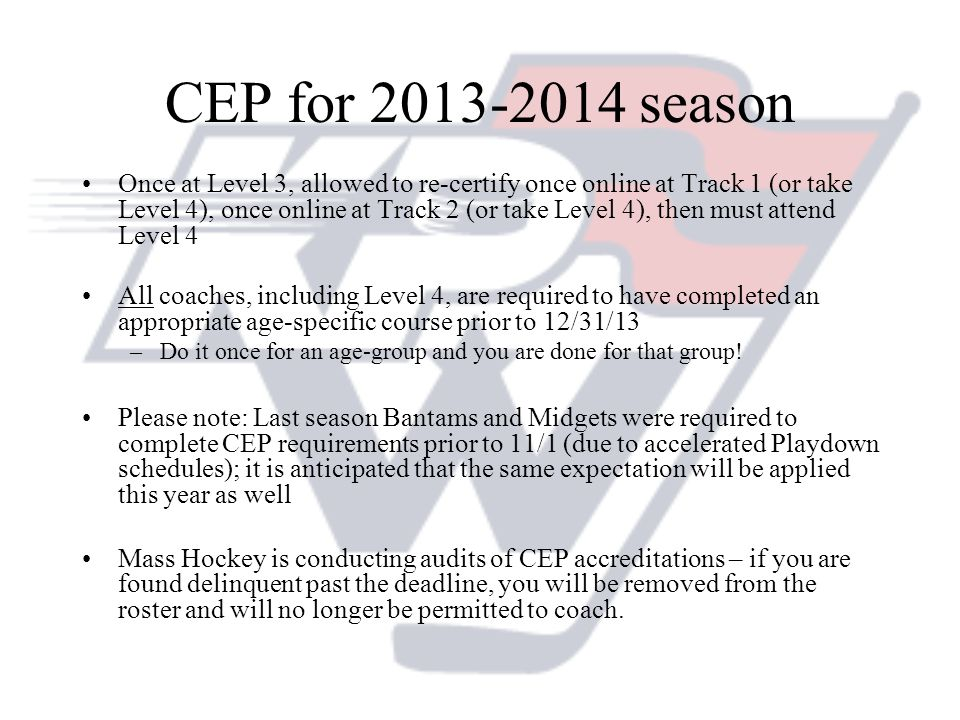 CEP for 2013-2014 season Once at Level 3, allowed to re-certify once online at Track 1 (or take Level 4), once online at Track 2 (or take Level 4), th