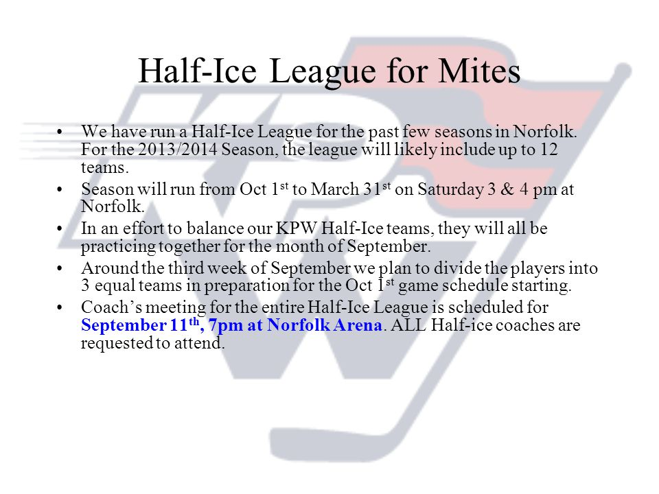 Half-Ice League for Mites We have run a Half-Ice League for the past few seasons in Norfolk. For the 2013/2014 Season, the league will likely include