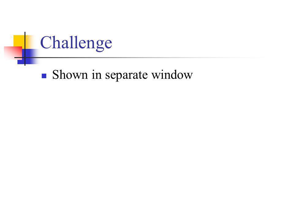 Challenge Shown in separate window