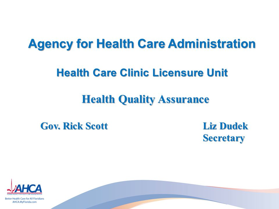 Agency for Health Care Administration Health Care Clinic Licensure Unit Health Quality Assurance Gov.