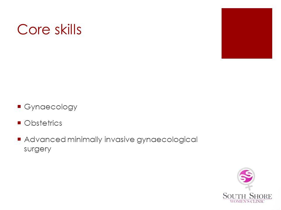 Core skills Gynaecology Obstetrics Advanced minimally invasive gynaecological surgery