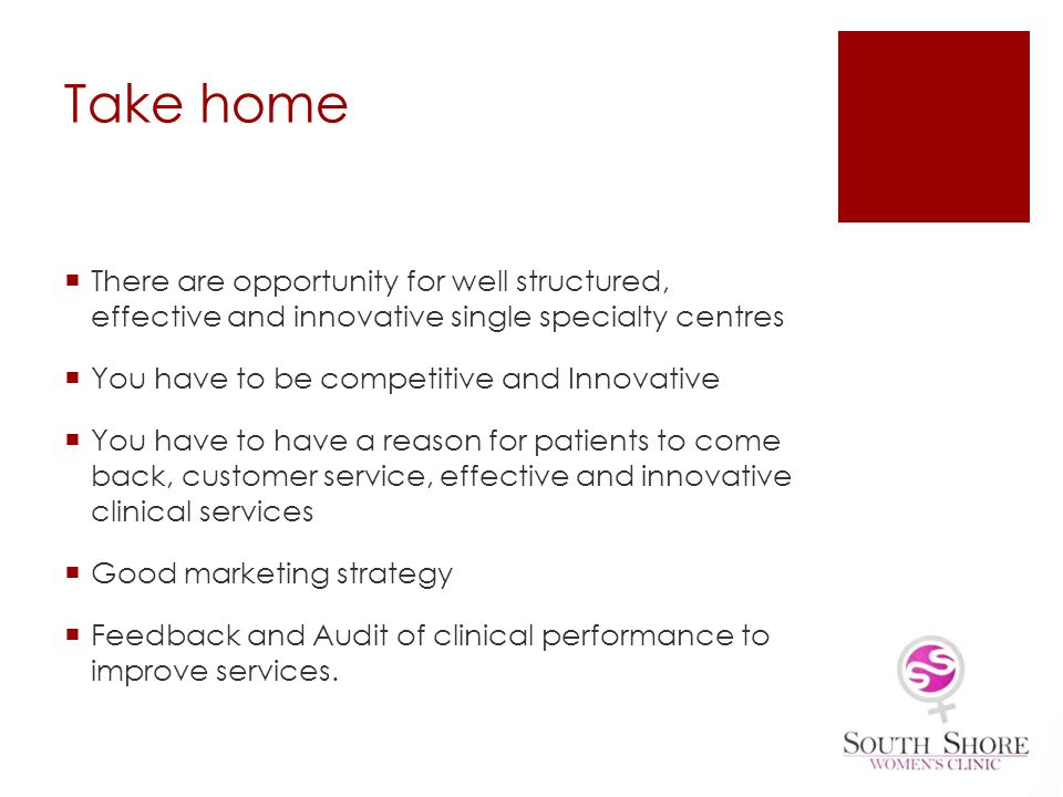 Take home There are opportunity for well structured, effective and innovative single specialty centres You have to be competitive and Innovative You h