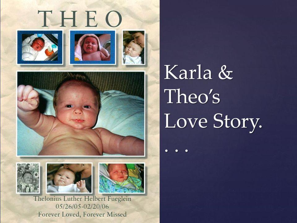 Karla & Theos Love Story....