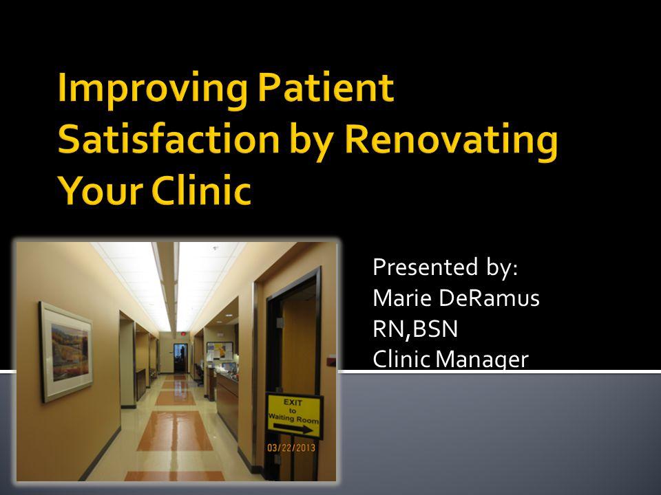 Presented by: Marie DeRamus RN,BSN Clinic Manager