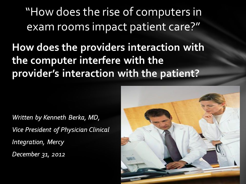 How does the providers interaction with the computer interfere with the providers interaction with the patient.
