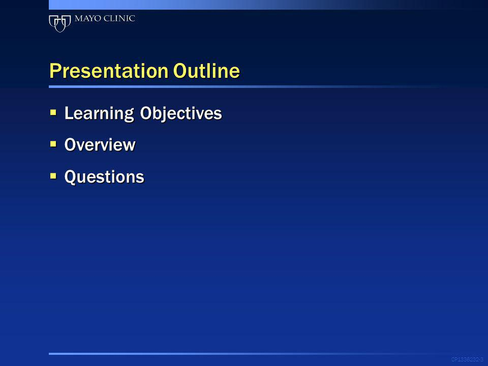 CP1336232-3 Presentation Outline Learning Objectives Learning Objectives Overview Overview Questions Questions