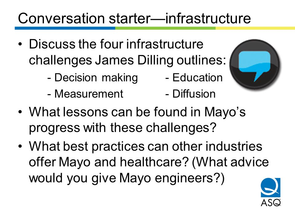 Conversation starterinfrastructure Discuss the four infrastructure challenges James Dilling outlines: - Decision making- Education - Measurement- Diff