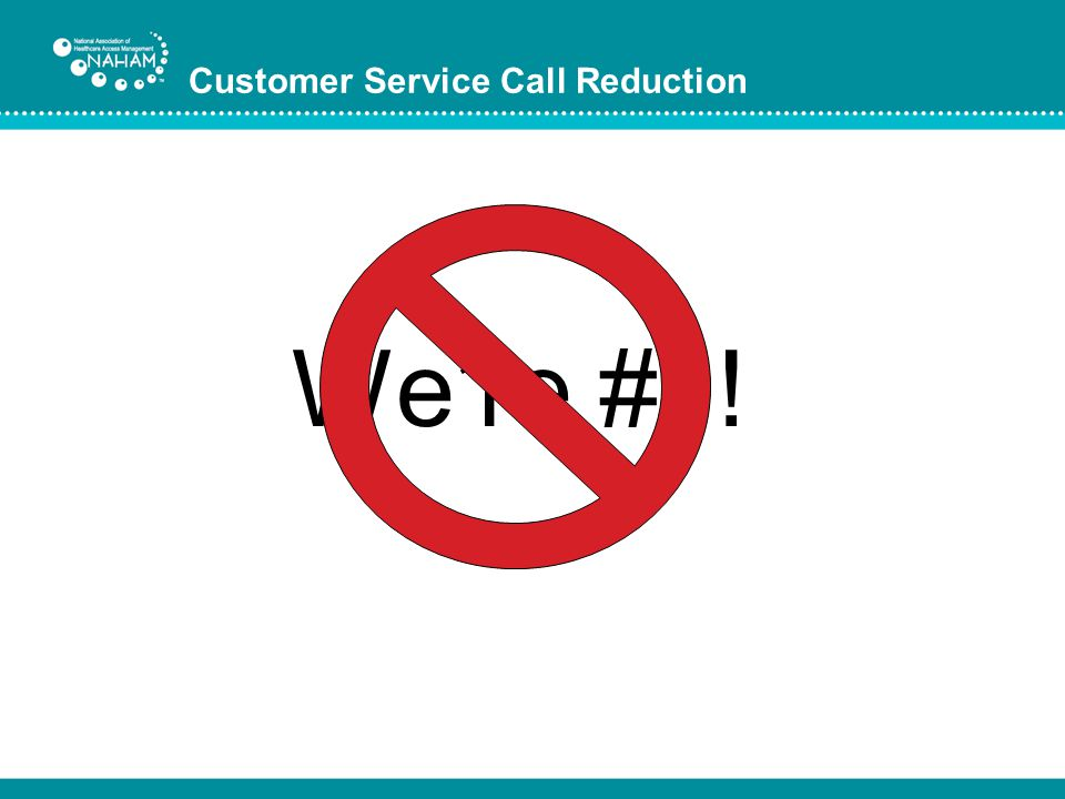 Customer Service Call Reduction Were #1!