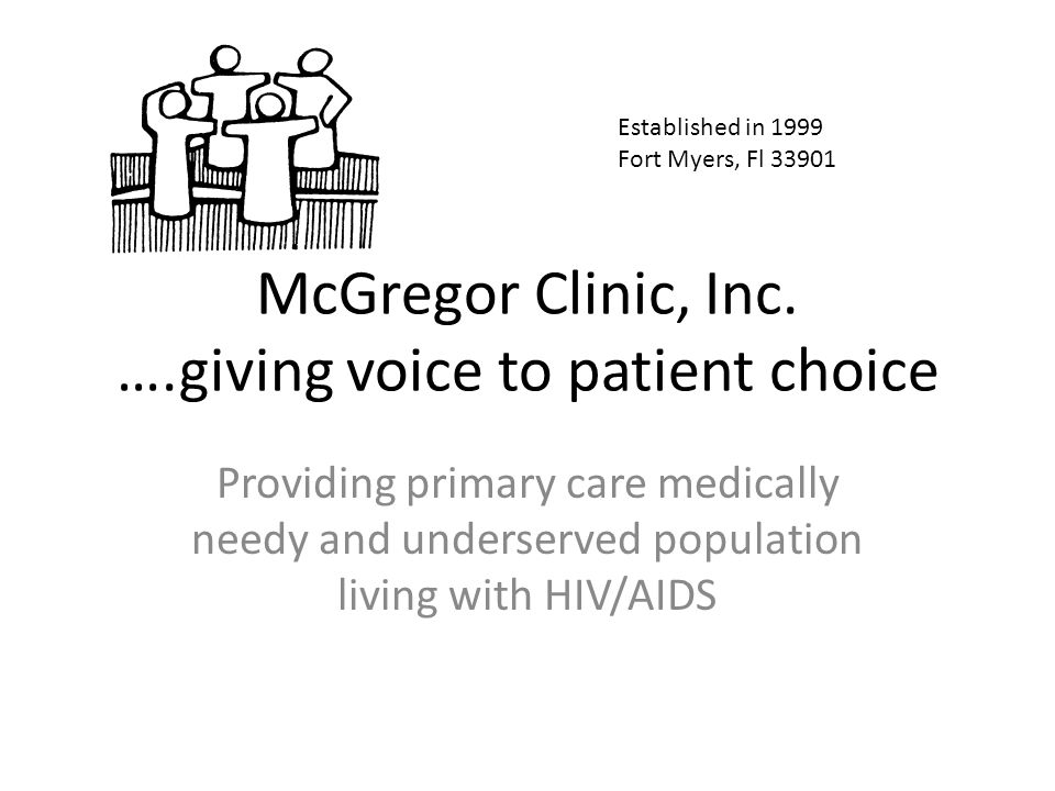 Increase Client Access to Care McGregor Clinic provides medical and social services to over 800 clients.