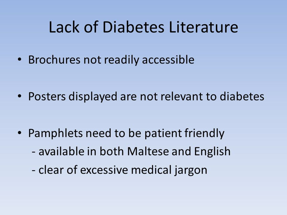 Lack of Diabetes Literature Brochures not readily accessible Posters displayed are not relevant to diabetes Pamphlets need to be patient friendly - av