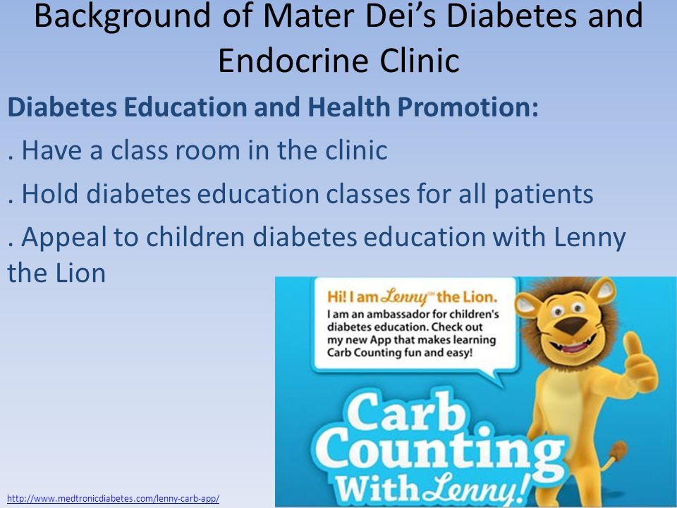 Background of Mater Deis Diabetes and Endocrine Clinic Diabetes Education and Health Promotion:. Have a class room in the clinic. Hold diabetes educat
