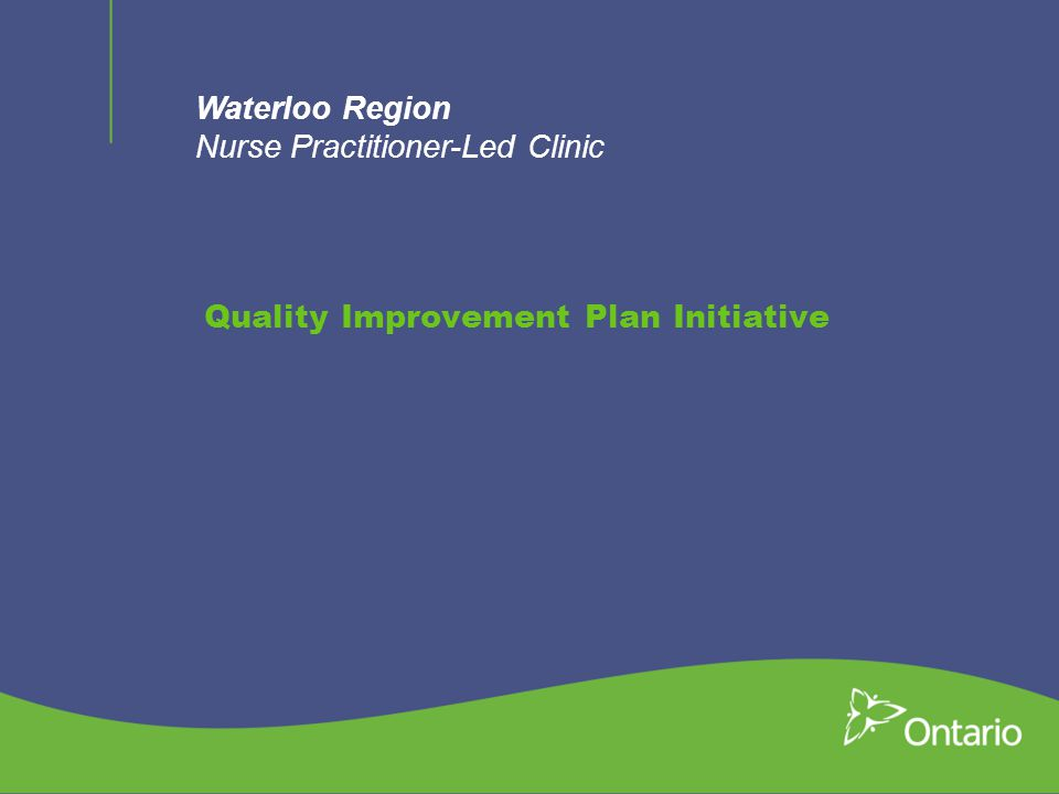 Waterloo Region Nurse Practitioner-Led Clinic Quality Improvement Plan Initiative
