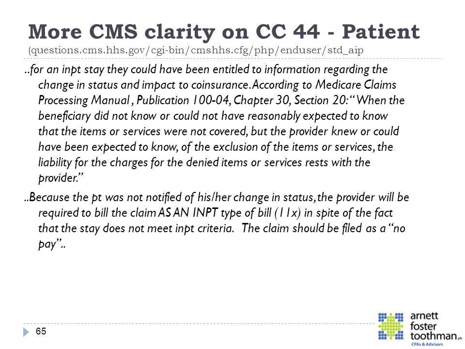 More CMS clarity on CC 44 - Patient (questions.cms.hhs.gov/cgi-bin/cmshhs.cfg/php/enduser/std_aip..for an inpt stay they could have been entitled to i