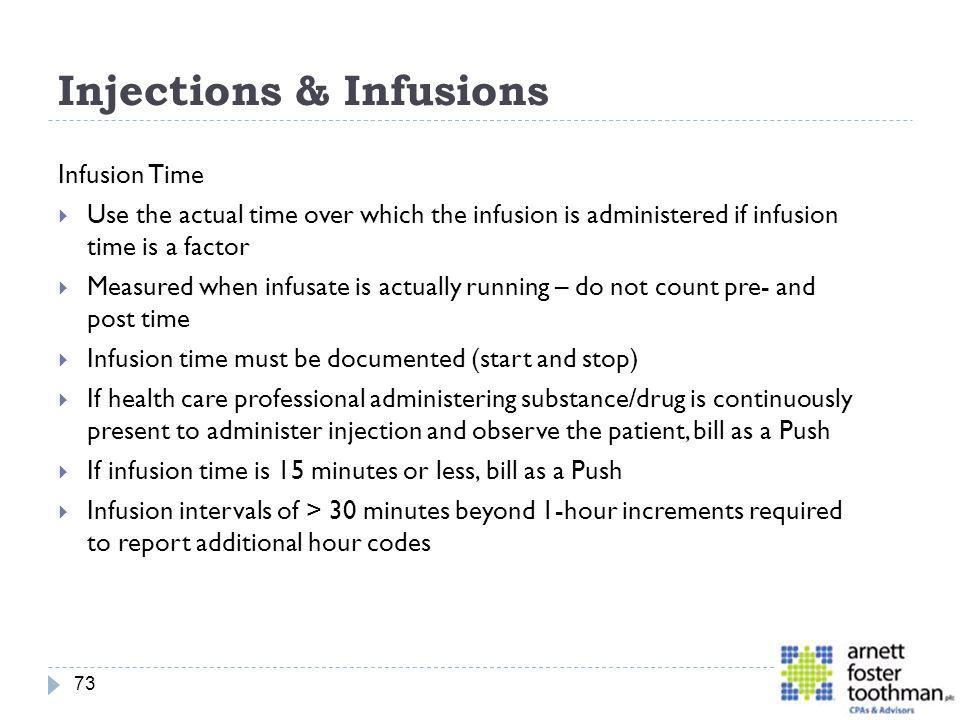 Injections & Infusions Infusion Time Use the actual time over which the infusion is administered if infusion time is a factor Measured when infusate i