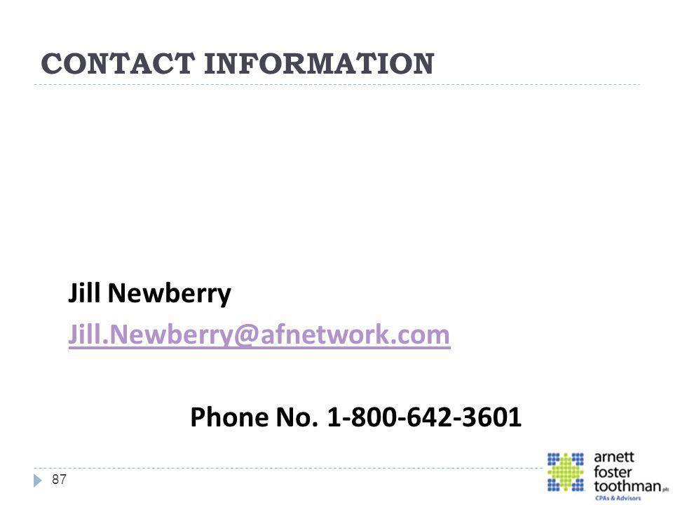 CONTACT INFORMATION Jill Newberry Jill.Newberry@afnetwork.com Phone No. 1-800-642-3601 87