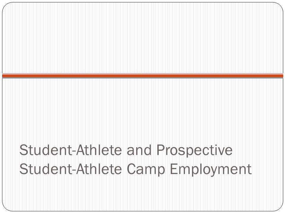 Student-Athlete and Prospective Student-Athlete Camp Employment