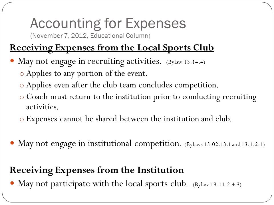 Accounting for Expenses (November 7, 2012, Educational Column) Receiving Expenses from the Local Sports Club May not engage in recruiting activities.