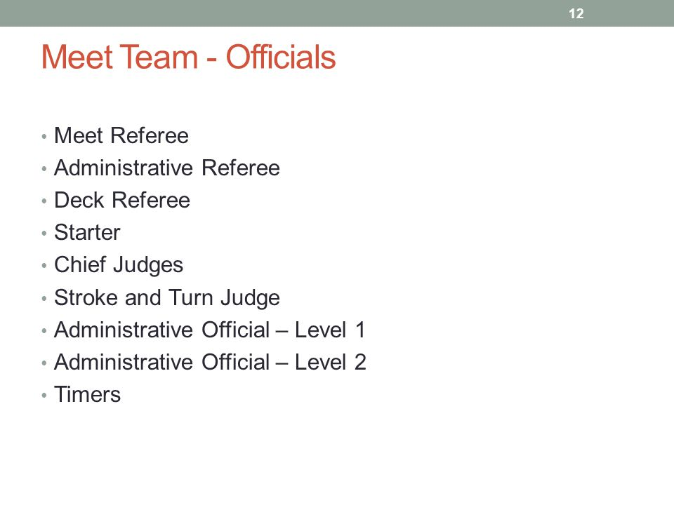 Meet Team - Officials Meet Referee Administrative Referee Deck Referee Starter Chief Judges Stroke and Turn Judge Administrative Official – Level 1 Ad