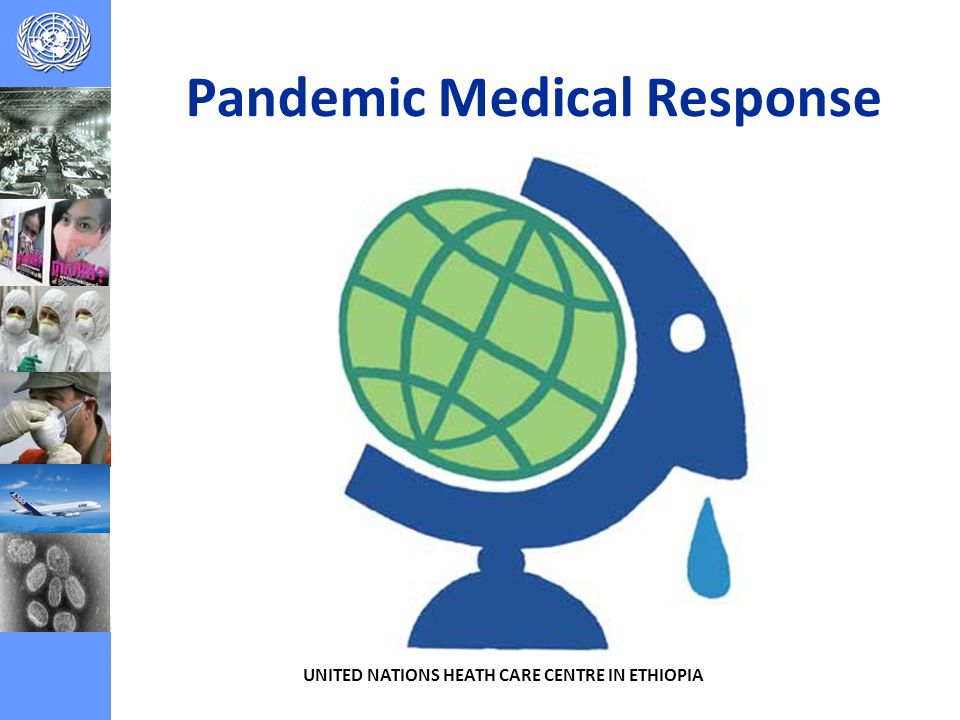Pandemic Medical Response UNITED NATIONS HEATH CARE CENTRE IN ETHIOPIA