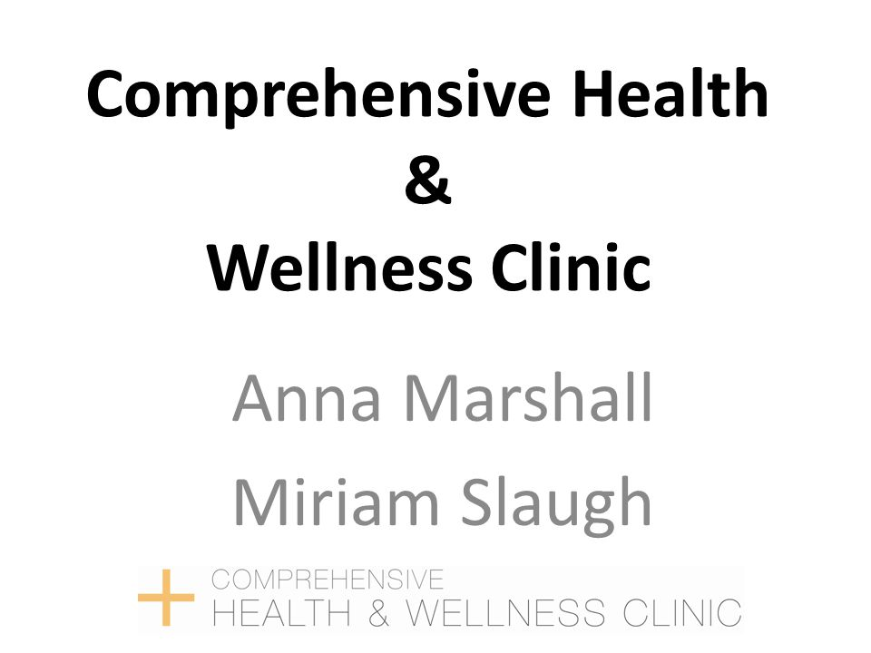 Comprehensive Health & Wellness Clinic Anna Marshall Miriam Slaugh