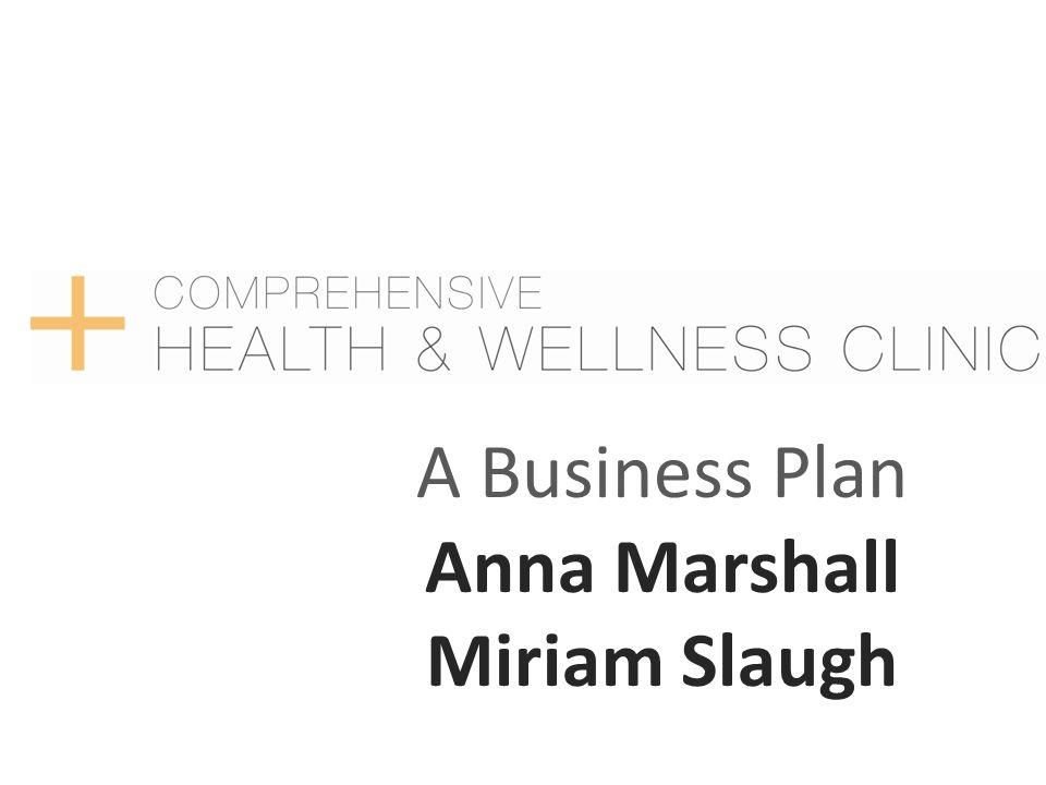 A Business Plan Anna Marshall Miriam Slaugh