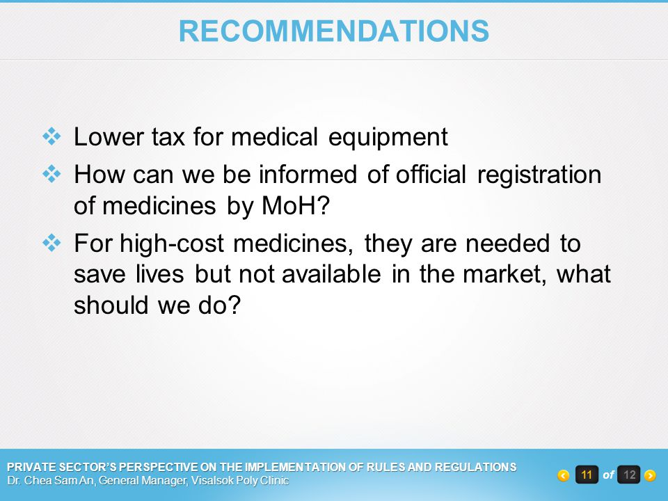 RECOMMENDATIONS Lower tax for medical equipment How can we be informed of official registration of medicines by MoH.