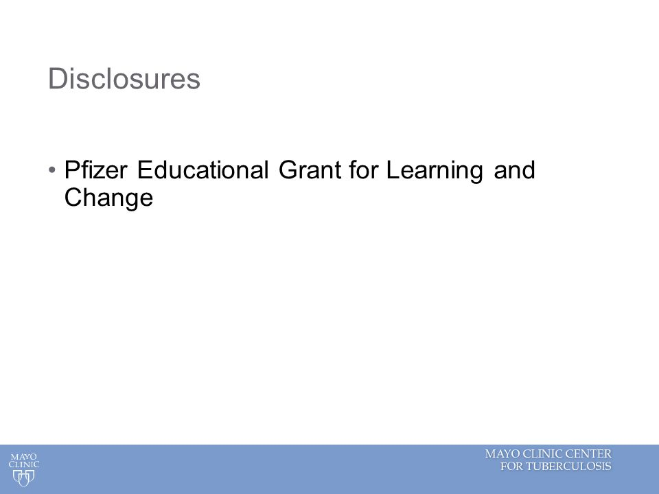 ©2013 MFMER | slide-2 Disclosures Pfizer Educational Grant for Learning and Change