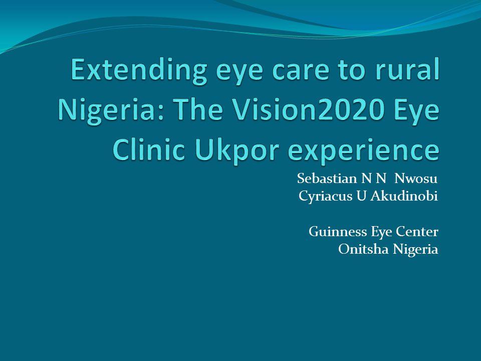Sebastian N N Nwosu Cyriacus U Akudinobi Guinness Eye Center Onitsha Nigeria