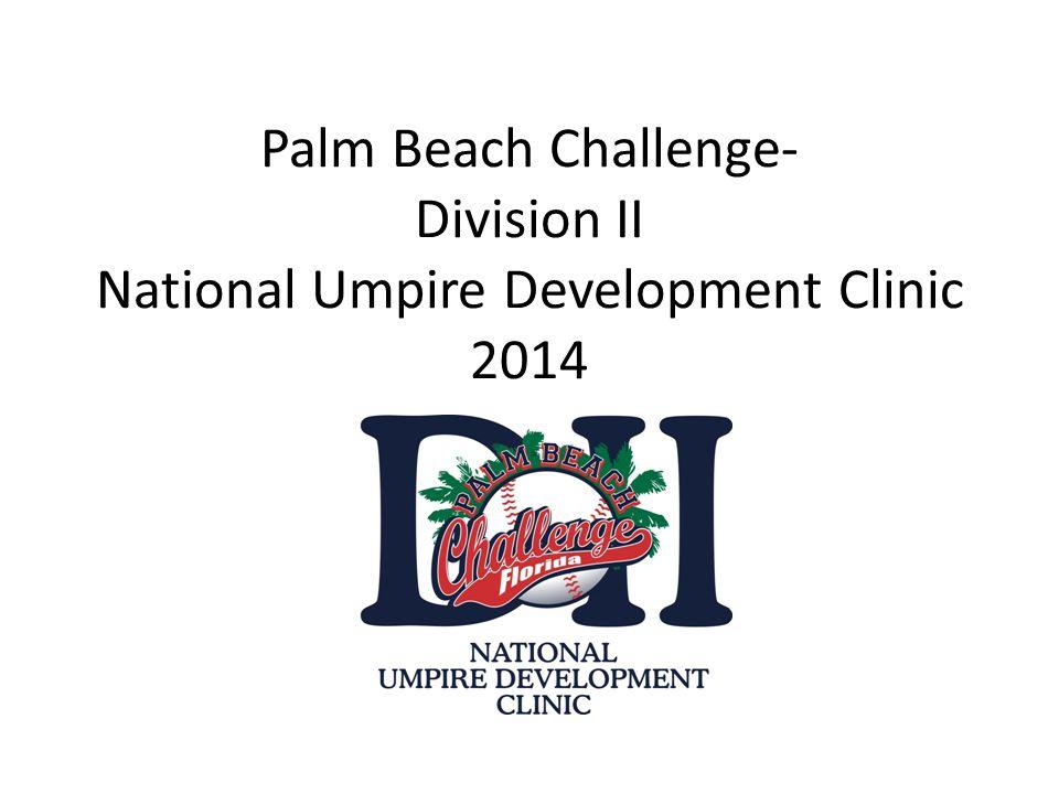 Palm Beach Challenge- Division II National Umpire Development Clinic 2014