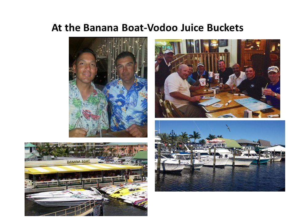 At the Banana Boat-Vodoo Juice Buckets
