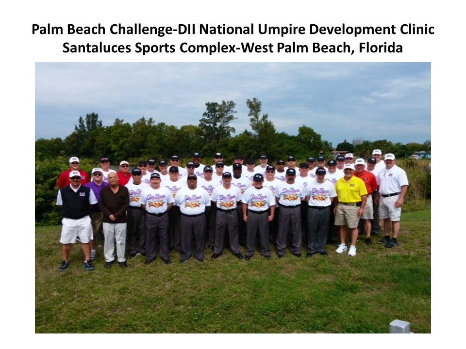 Palm Beach Challenge-DII National Umpire Development Clinic Santaluces Sports Complex-West Palm Beach, Florida