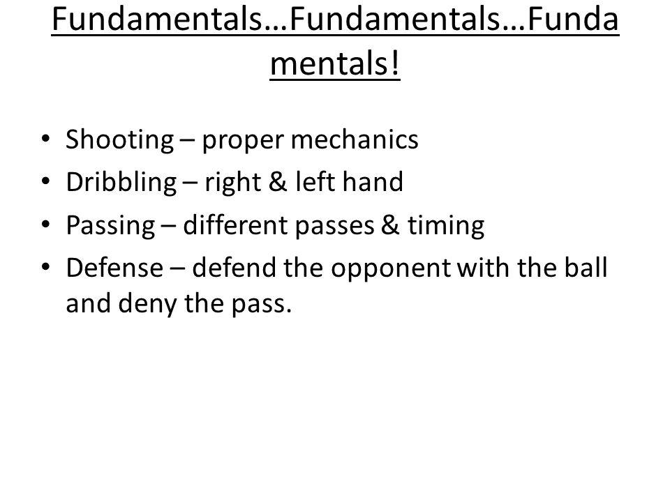Fundamentals…Fundamentals…Funda mentals.
